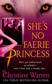 She's No Faerie Princess - A Novel of the Others ebook by Christine Warren