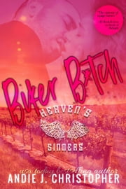 Biker B*tch - Heaven's Sinners, #1 ebook by Andie J. Christopher