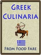 Greek Culinaria ebook by Shenanchie O'Toole, Food Fare
