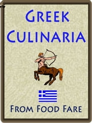 Greek Culinaria ebook by Shenanchie O'Toole,Food Fare