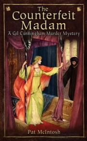 Counterfeit Madam - A Gil Cunningham Mystery set in Medieval Scotland ebook by Pat McIntosh