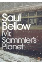 Mr Sammler's Planet ebook by Saul Bellow, Stanley Crouch