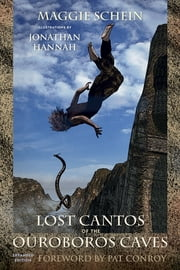 Lost Cantos of the Ouroboros Caves - Expanded Edition ebook by Maggie Schein,Jonathan Hannah
