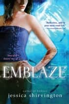Emblaze ebook by Jessica Shirvington