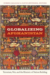 Globalizing Afghanistan - Terrorism, War, and the Rhetoric of Nation Building ebook by