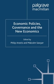 Economic Policies, Governance and the New Economics ebook by P. Arestis,Malcolm Sawyer