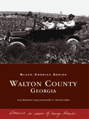 Walton County, Georgia ebook by Lynn Robinson Camp,Jennifer E. Cheeks-Collins