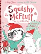 Squishy McFluff: Secret Santa ebook by Pip Jones, Ella Okstad