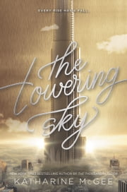 The Towering Sky ebook by Katharine McGee