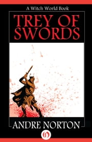 Trey of Swords ebook by Andre Norton