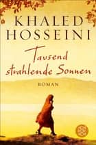 Tausend strahlende Sonnen ebook by Khaled Hosseini