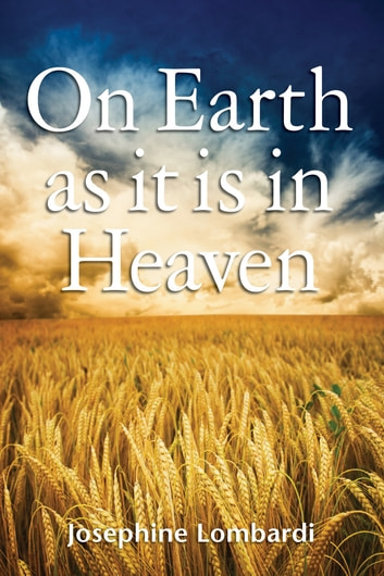 On Earth As It Is In Heaven ebook by Josephine Lombardi