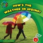 How's the Weather in Spring? ebook by Jenna Lee Gleisner