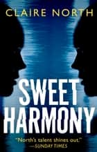 Sweet Harmony ebook by Claire North