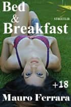Bed & Breakfast ebook by Mauro Ferrara