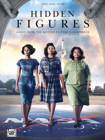 Hidden Figures Songbook - Music from the Motion Picture Soundtrack ebook by Hal Leonard Corp.