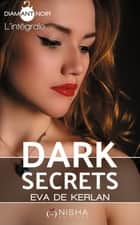 Dark Secrets - Intégrale ebook by Eva de Kerlan