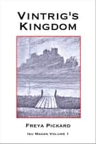 Vintrig's Kingdom - Isu Magan, #1 ebook by