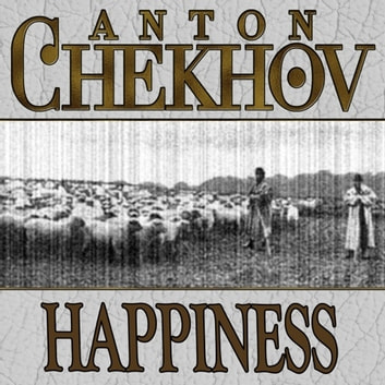 Happiness audiobook by Anton Chekhov