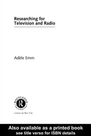 Researching for Television and Radio ebook by Kobo.Web.Store.Products.Fields.ContributorFieldViewModel