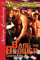 Bang the Blower ebook by Natalie Acres