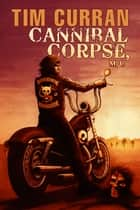 Cannibal Corpse M/C ebook by Tim Curran