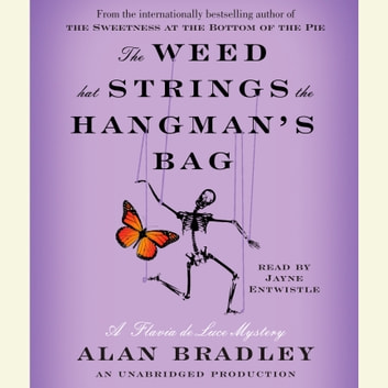 The Weed That Strings the Hangman's Bag - A Flavia de Luce Mystery audiobook by Alan Bradley