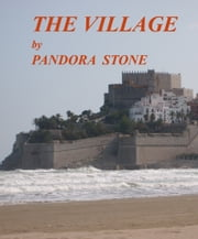 The Village ebook by Pandora Stone