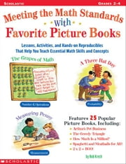 Meeting the Math Standards With Favorite Picture Books: Lessons, Activities, and Hands-on Reproducibles That Help You Teach Essential Math Skills and ebook by Krech, Bob