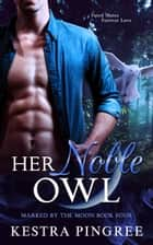 Her Noble Owl ebook by Kestra Pingree