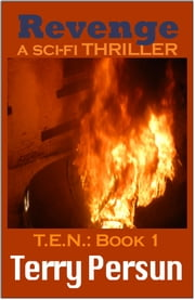 Revenge: Book 1 of the T.E.N. series ebook by Terry Persun