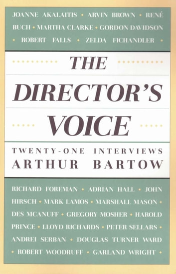 The Director's Voice - Twenty-One Interviews ebook by Arthur Bartow