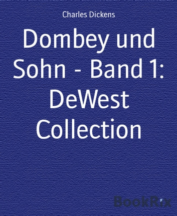 Dombey und Sohn - Band 1: DeWest Collection ebook by Charles Dickens
