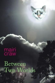 Between Two Worlds ebook by Mairi Craw