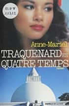 Traquenard à quatre temps ebook by Anne-Mariel