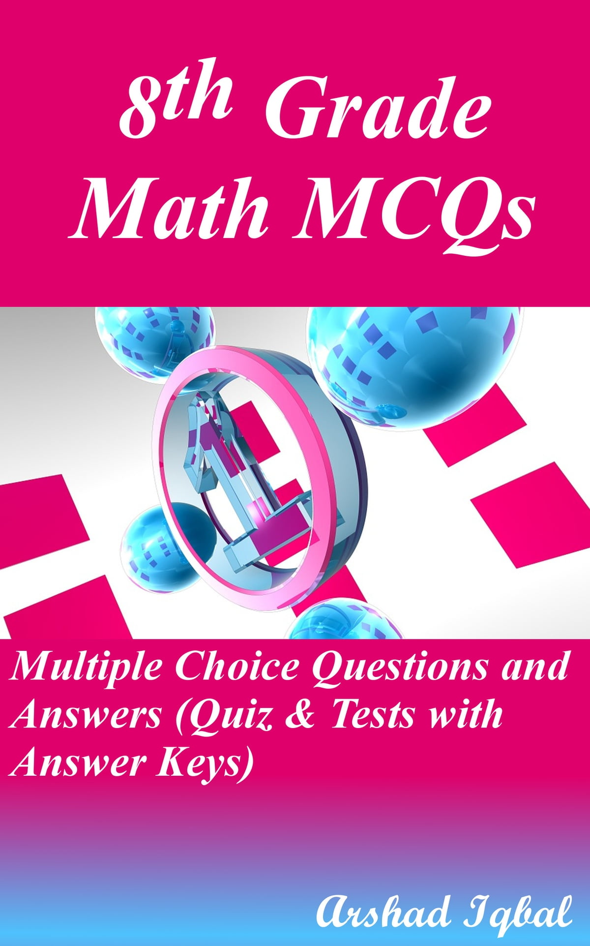 8th Grade Math MCQs Multiple Choice Questions And Answers Quiz Tests With Answer Keys Ebook By Arshad Iqbal Rakuten Kobo