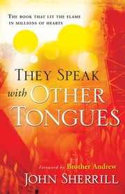 They Speak with Other Tongues ebook by John L. Sherrill,Brother Andrew