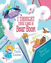 I Thought This Was a Bear Book - with audio recording ebook by Tara Lazar