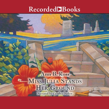 Miss Julia Stands Her Ground audiobook by Ann B. Ross