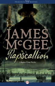 Rapscallion - A Regency Crime Thriller ebook by James McGee