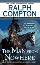 The Man From Nowhere ebook by Ralph Compton, Joseph A. West