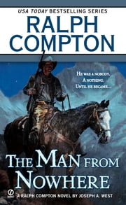 Ralph Compton The Man From Nowhere ebook by Ralph Compton,Joseph A. West