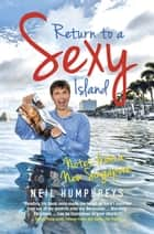 Return to a Sexy Island - A must-read for every resident and visitor in Singapore! ebook by Neil Humphreys