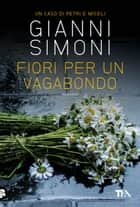 Fiori per un vagabondo ebook by Gianni Simoni