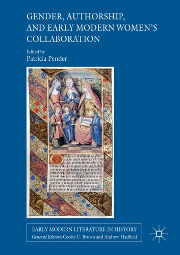 Gender, Authorship, and Early Modern Women's Collaboration ebook by