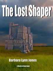The Lost Shaper ebook by Barbara Lynn Jones