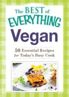 Vegan - 50 Essential Recipes for Today's Busy Cook ebook by Adams Media