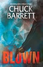BLOWN ebook by Chuck Barrett