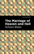 The Marriage of Heaven and Hell ebook by William Blake, Mint Editions