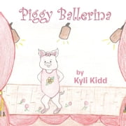 Piggy Ballerina ebook by Kyli Kidd